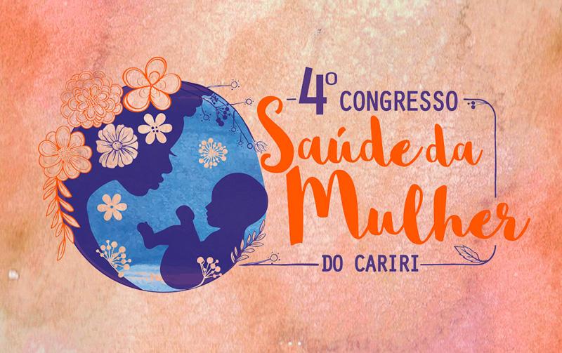 Logo 4º Congresso de Saúde da Mulher do Cariri, que será realizado entre os dias 30 de agosto e 1º de setembro de 2019